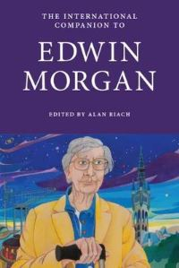 The international companion to Edwin Morgan, edited by Alan Riach