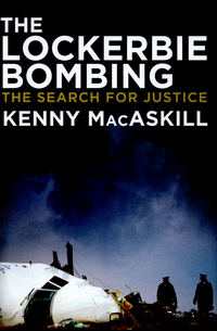 The Lockerbie bombing, the search for justice, Kenny MacAskill