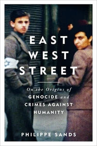 East West street, on the origins of genocide and crimes against humanity, Philippe Sands