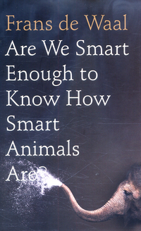 Are we smart enough to know how smart animals are?, Frans de Waal, with drawings by the author