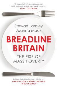 Breadline Britain, the rise of mass poverty., Stewart Lansley, Joanna Mack