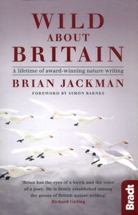 Wild about Britain, a lifetime of award-winning nature writing, Brian Jackman, foreword by Simon Barnes, illustrations by Jonathan Truss