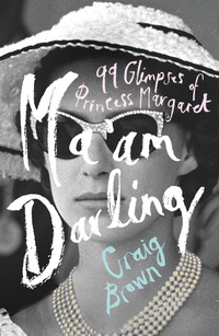 Ma'am darling, 99 glimpses of Princess Margaret, Craig Brown
