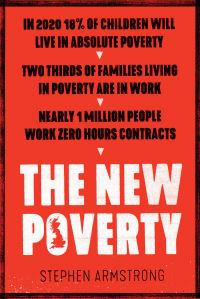 The new poverty, Stephen Armstrong
