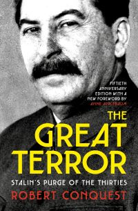 The great terror, Stalin's purge of the thirties, Robert Conquest