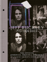 Jeff Buckley, his own voice, edited by Mary Guibert & David Browne, photography by Geoff Moore