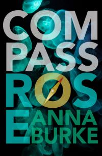 Compass Rose, [electronic resource], Anna Burke