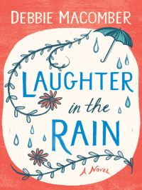 Laughter in the rain, a novel, [electronic resource], Debbie Macomber