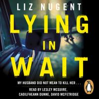 Lying in wait, [electronic resource], Liz Nugent
