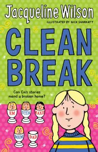 Clean break, [electronic resource], Jacqueline Wilson, illustrated by Nick Sharratt