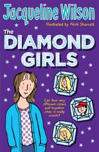 The Diamond girls, [electronic resource], Jacqueline Wilson, illustrated by Nick Sharratt