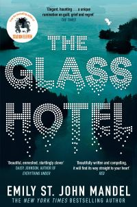 The Glass Hotel, [electronic resource], Emily St. John Mandel