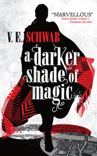 A darker shade of magic, [electronic resource], V.E. Schwab