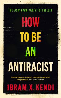How to be an antiracist, [electronic resource], Ibram X. Kendi