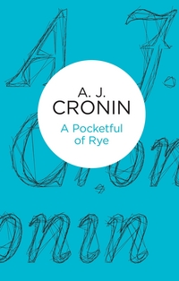 A pocketful of rye, [electronic resource], A. J. Cronin