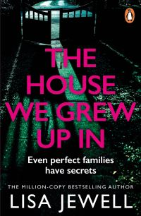 The house we grew up in / by Lisa Jewell