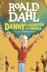 Danny the champion of the world, [electronic resource], Roald Dahl, illustrated by Quentin Blake