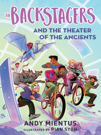 The Backstagers and the theater of the ancients, [electronic resource], Andy Mientus, illustrated by Rian Sygh