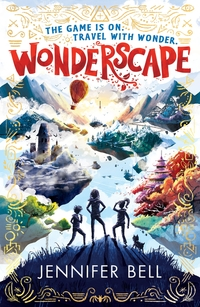 Wonderscape, [electronic resource], Jennifer Bell