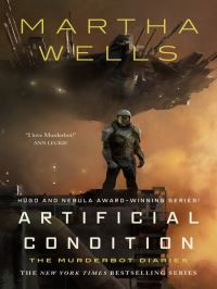 Artificial condition, [electronic resource], Martha Wells