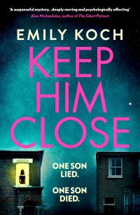 Keep him close, [electronic resource], Emily Koch