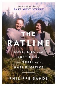The ratline, love, lies and justice on the trail of a Nazi fugitive, Philippe Sands