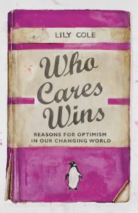 Who cares wins, reasons for optimism in our changing world, Lily Cole